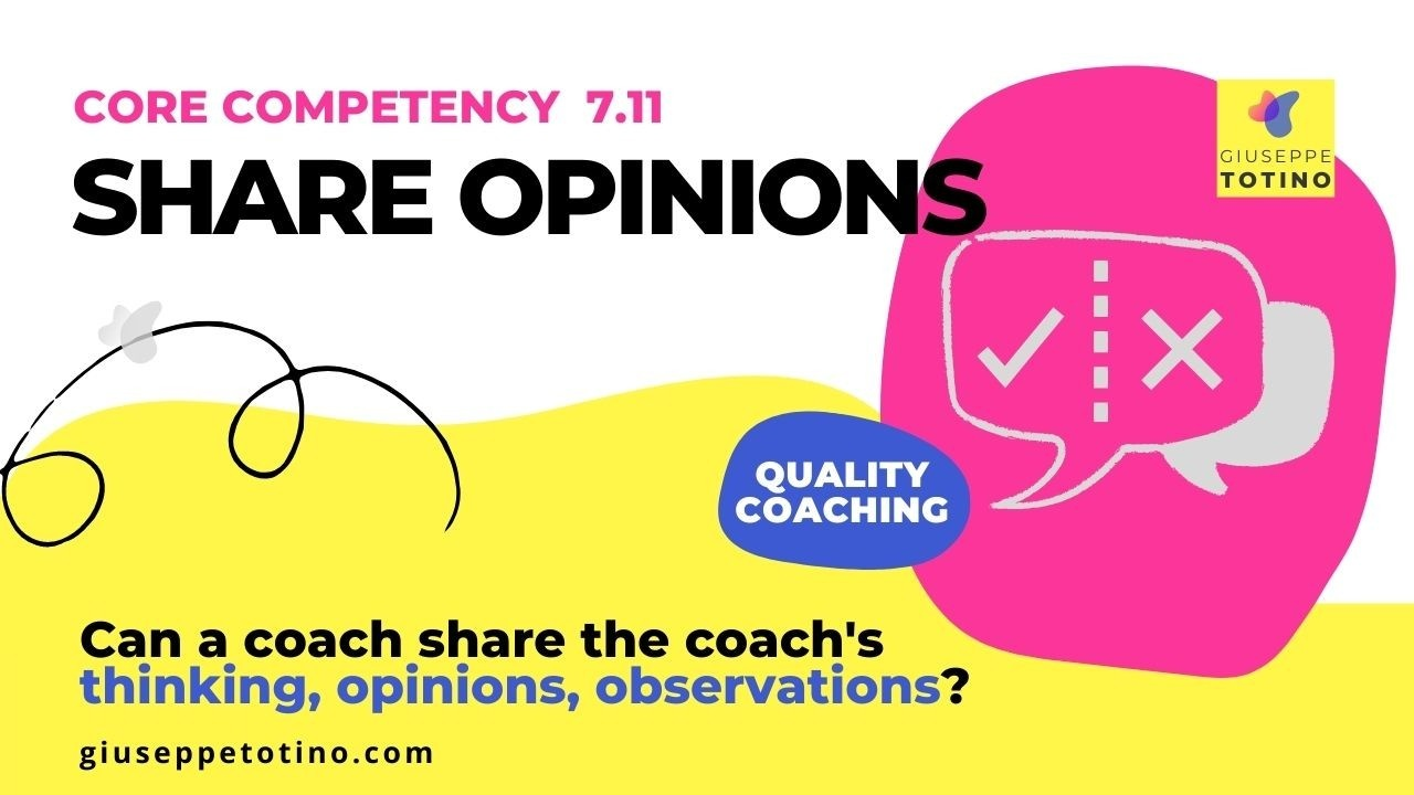 Giuseppe Totino MCC ICF Experienced Credentialing Mentor Coach - Can a coach share the coach's thinking, opinions, observations?