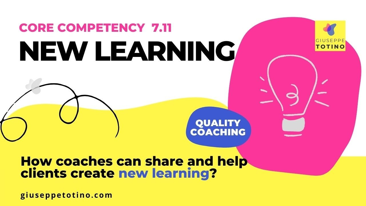 Giuseppe Totino MCC ICF Experienced Credentialing Mentor Coach - Blog - How coaches can share and help clients create new learning
