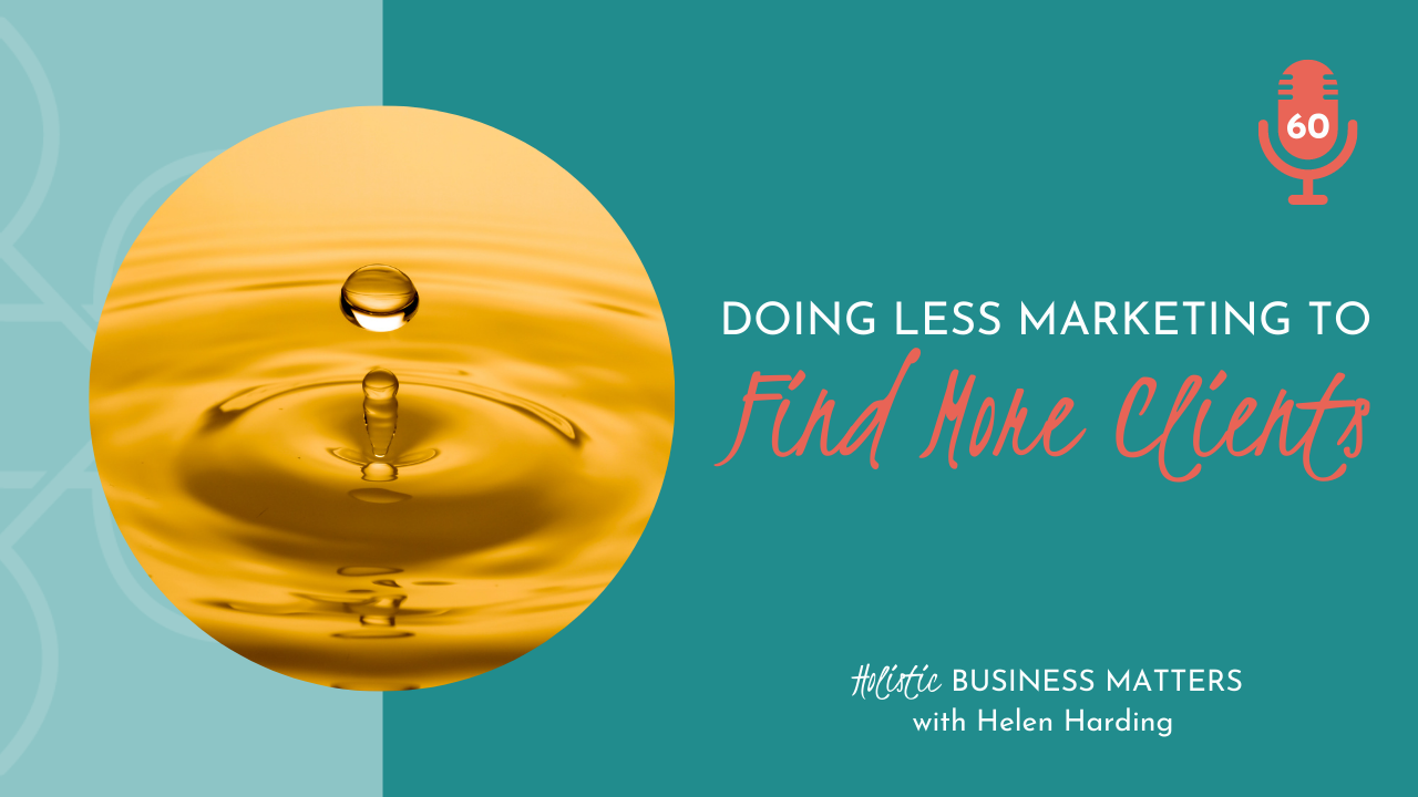Doing Less Marketing to Find More Clients
