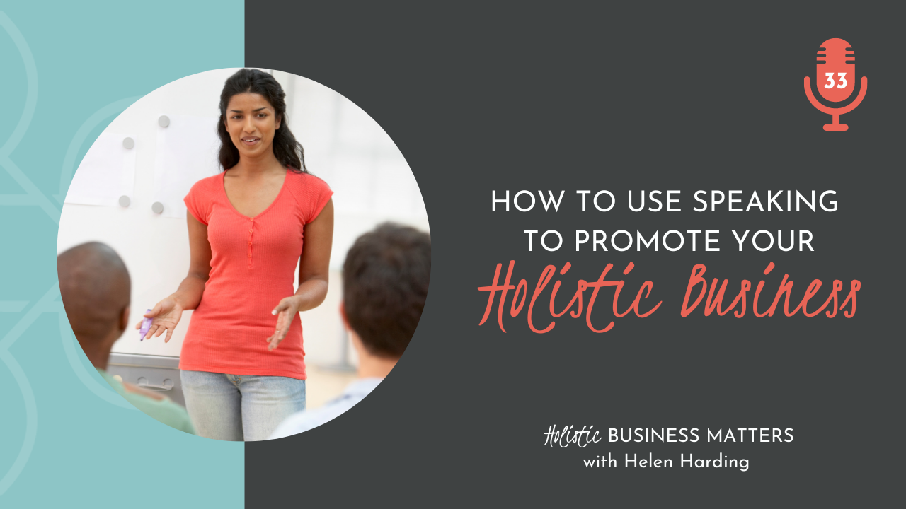 How to Use Speaking to Promote Your Holistic Business