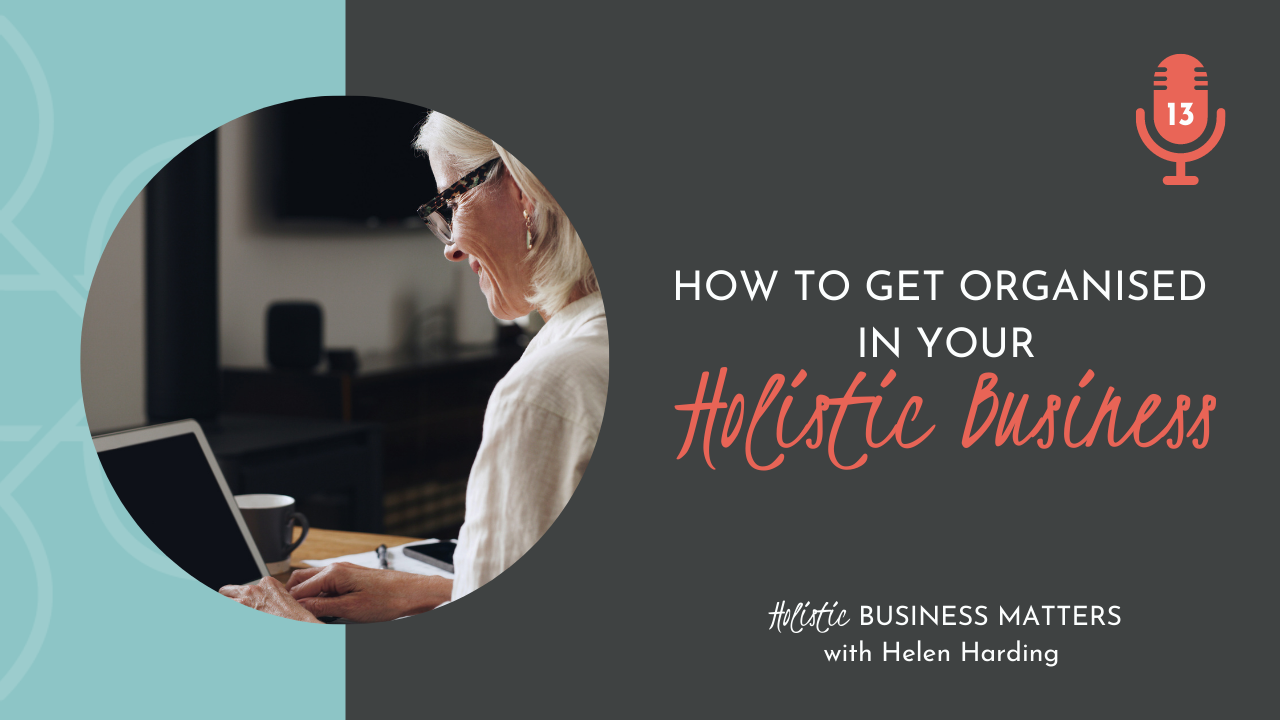 How to Get Organised in Your Holistic Business