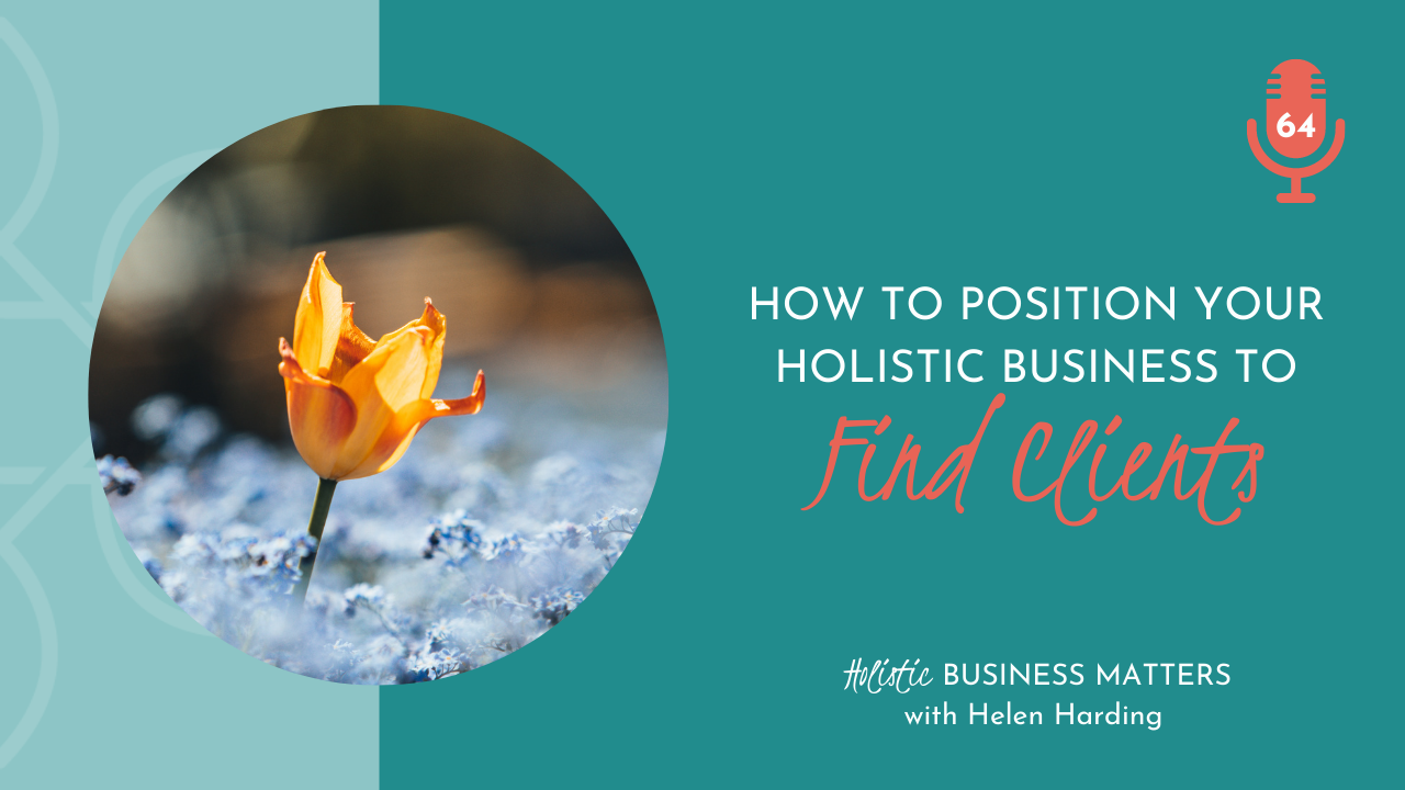 How to Position Your Holistic Business to Find Clients