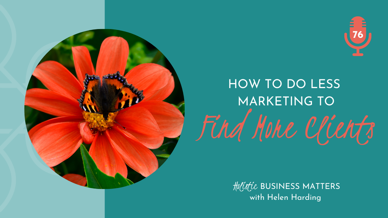 How to do Less Marketing to Find More Clients