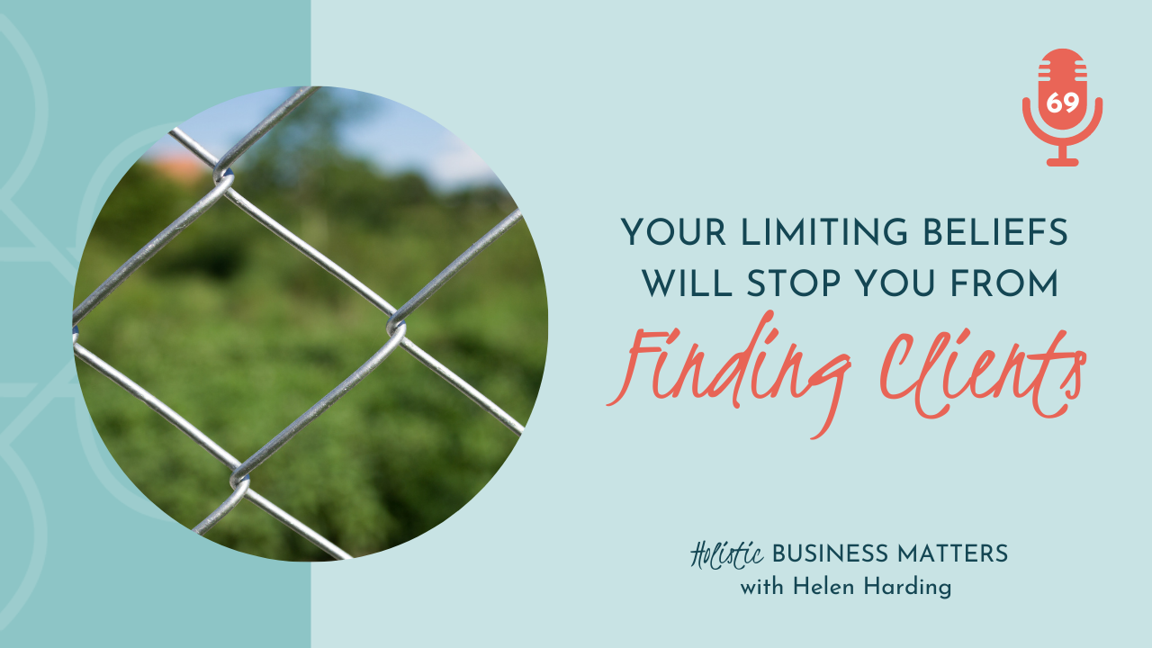 Limiting Beliefs Will Stop You Finding Clients