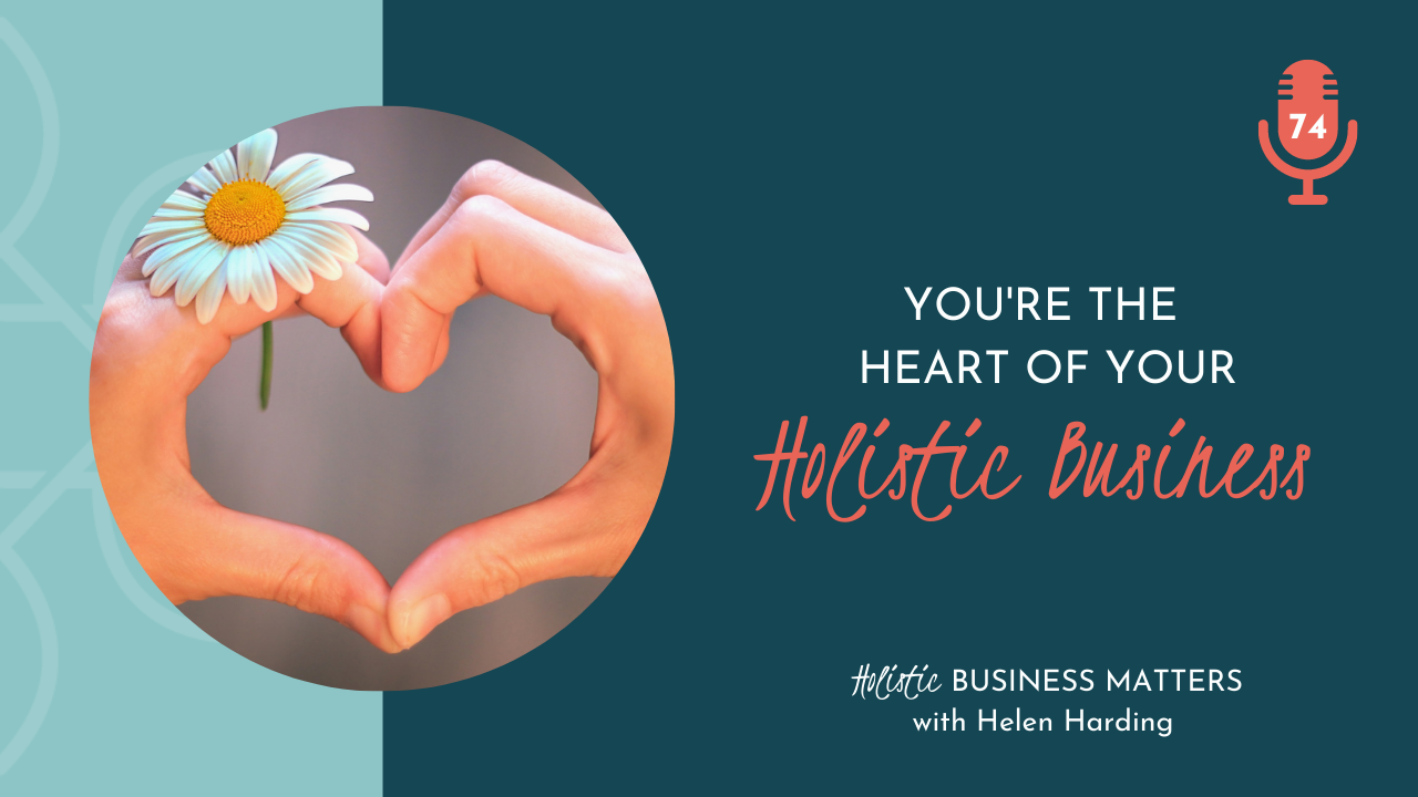 You're The Heart of Your Holistic Business