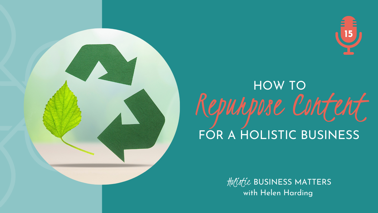 How to Repurpose Content for a Holistic Business
