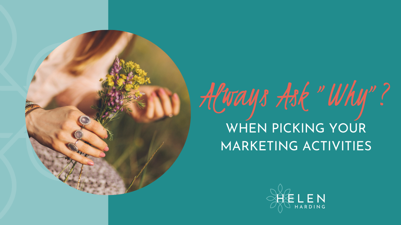 Always Ask Why When Picking Marketing Activities