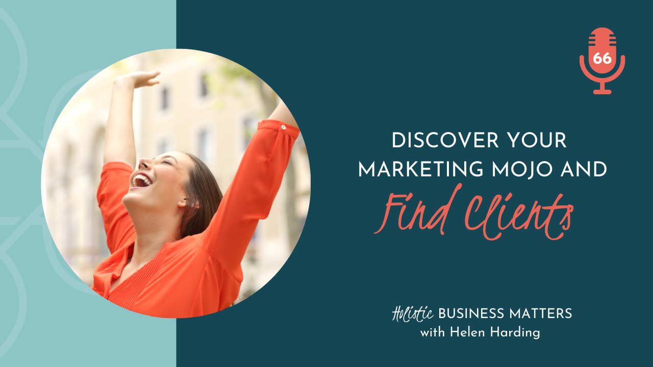 Discover Your Marketing Mojo and Find Clients
