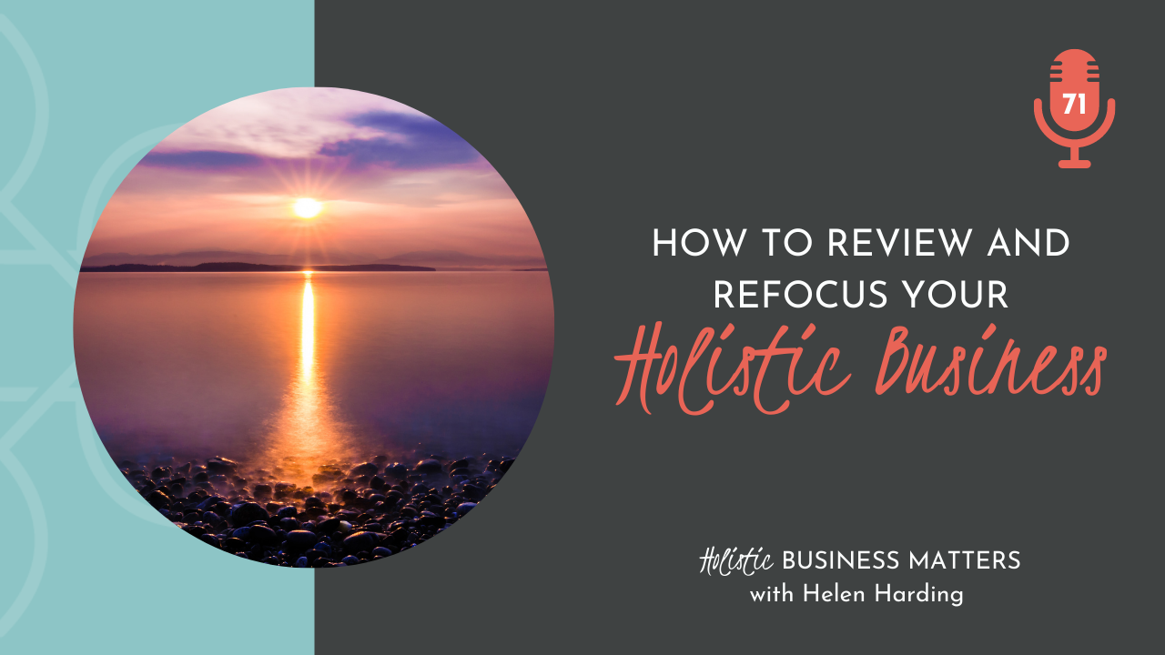 How to Review and Refocus Your Holistic Business