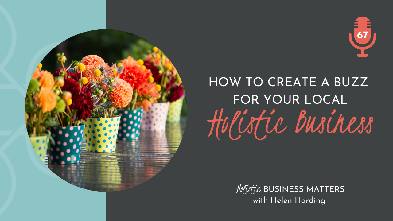 How to Create a Buzz for Your Local Holistic Business