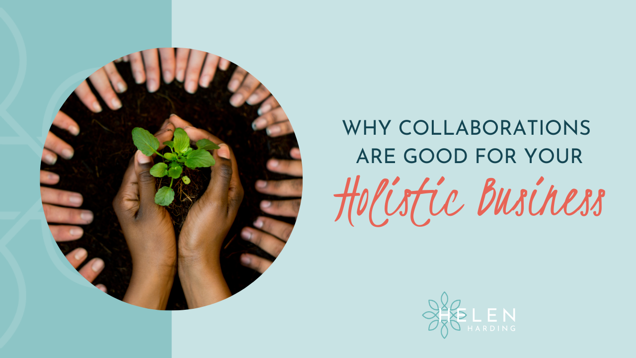 Why Collaborations are Good for Your Holistic business