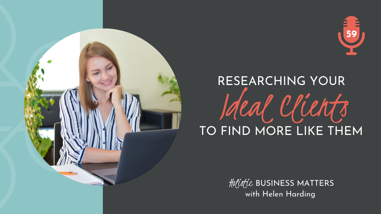 Researching Your Ideal Clients to Find More Like Them
