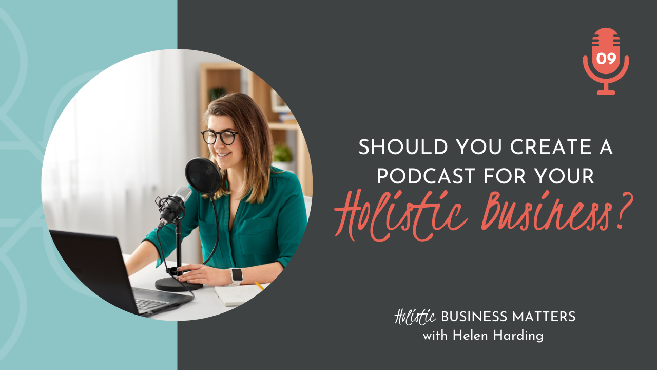 Creating a podcast for your holistic business