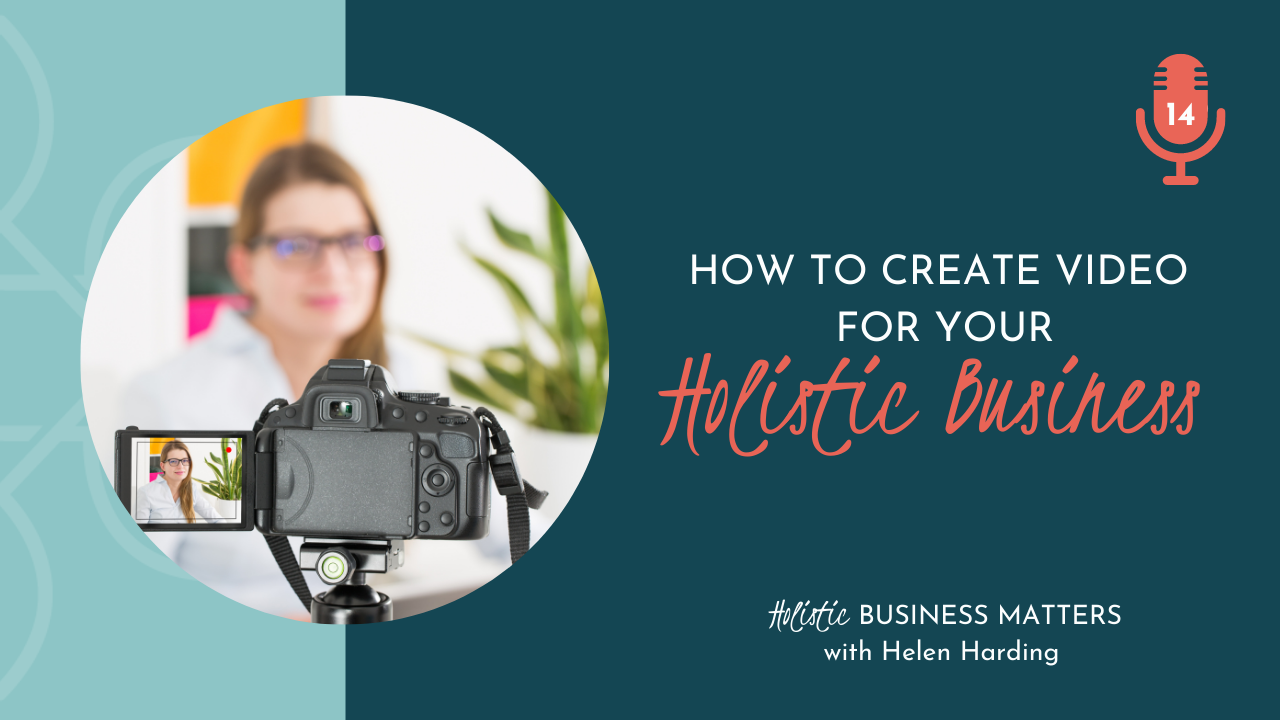 Creating a Video for Your Holistic Business
