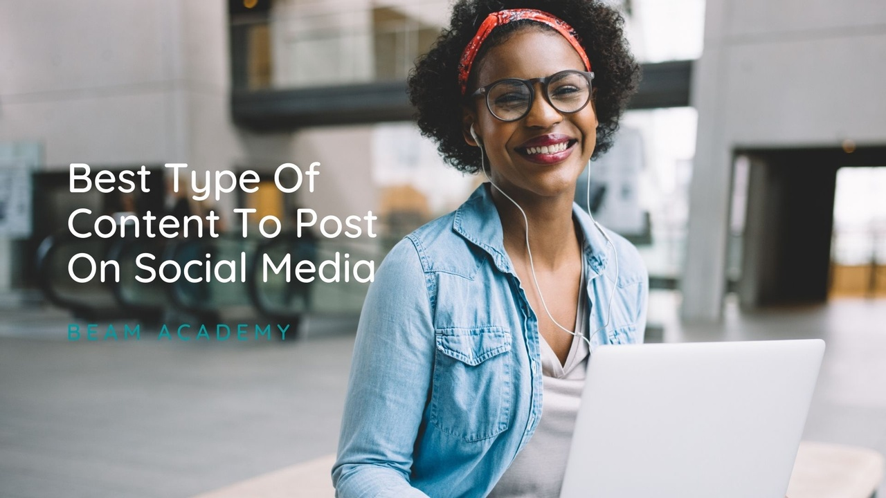 Best Types of Content To Post On Social Media