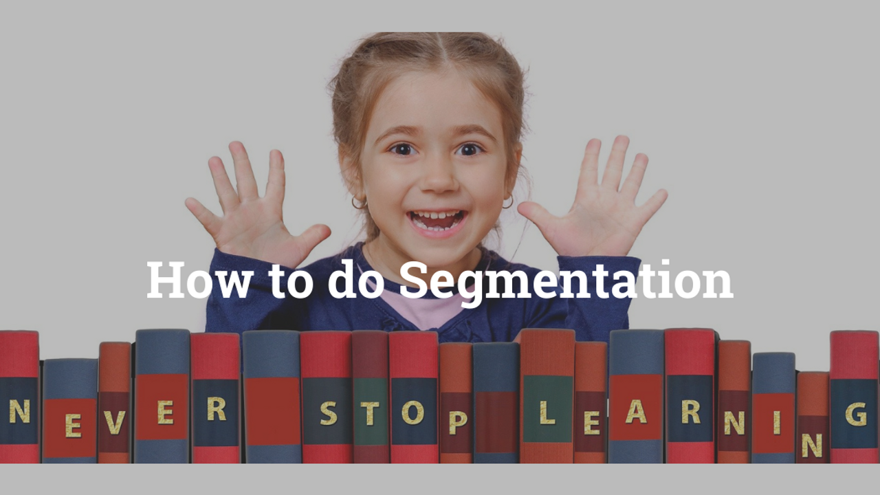 How to do Segmentation