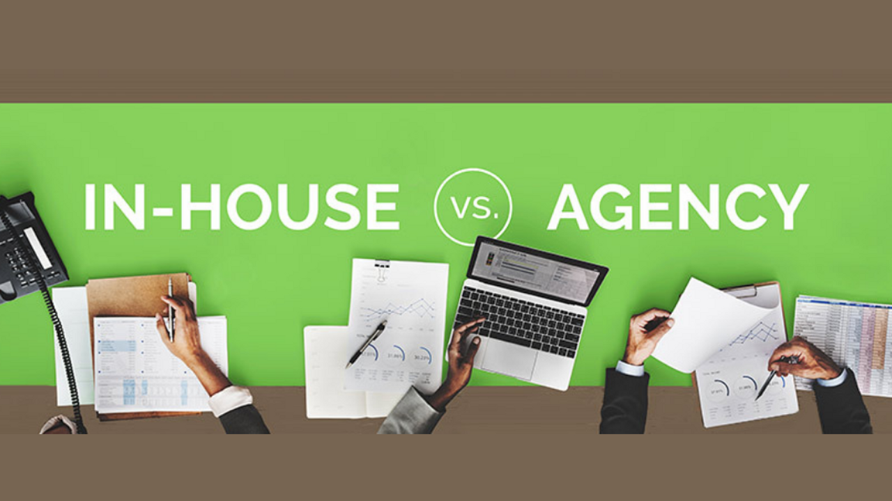 In-house or Agency