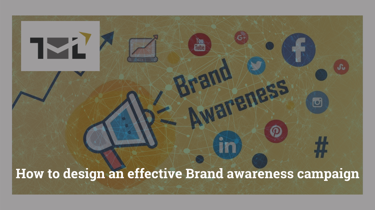 How to design an effective Brand awareness campaign