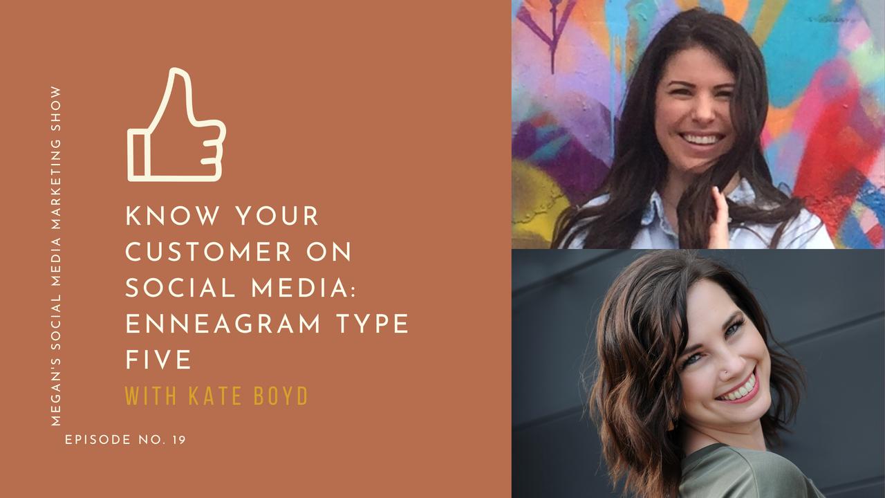 Megan's Social Media Marketing Show - episode 19 - Know Your Customer on Social Media: Enneagram Type Five