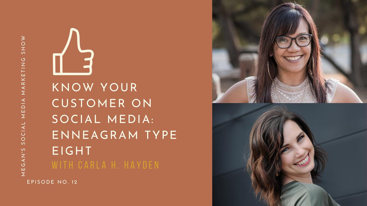 Megan's Social Media Marketing Show - Episode 12 - Know Your Customer on Social Media: Enneagram Type Eight