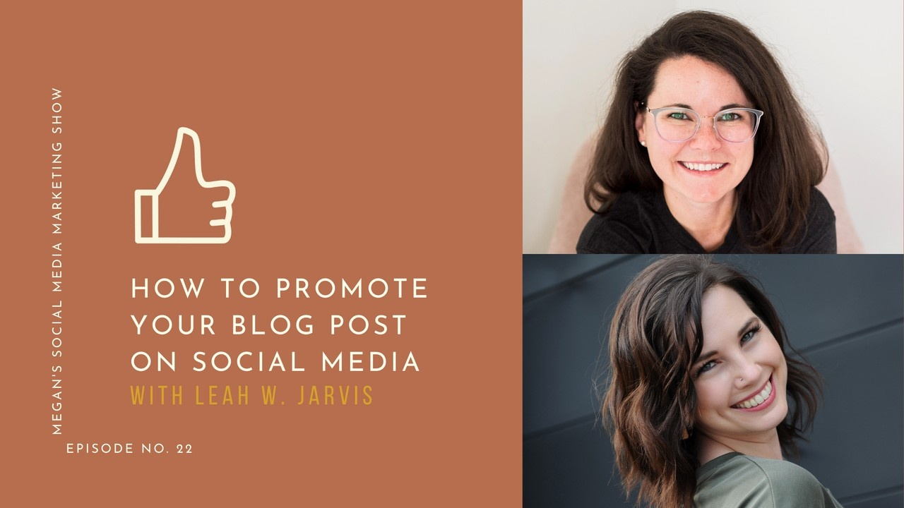 Megan's Social Media Marketing Show - ep22 - How to Promote Your Blog Post on Social Media