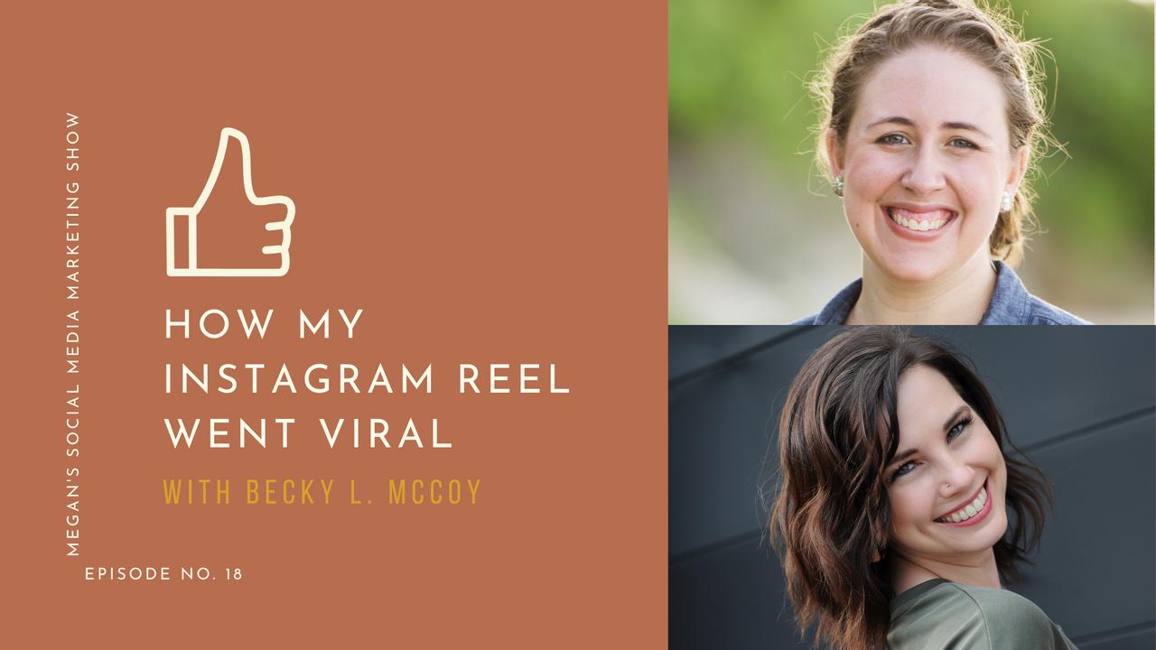 Megan's Social Media Marketing Show - Episode 18 - How My Instagram Reel Went Viral with Becky McCoy