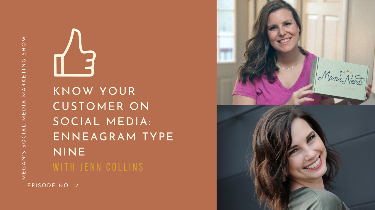 Megan's Social Media Marketing Show - episode 17 - Know Your Customer on Social Media: Enneagram Type Nine