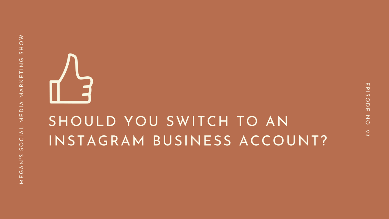 ep23 - Should You Switch to an Instagram Business Account?
