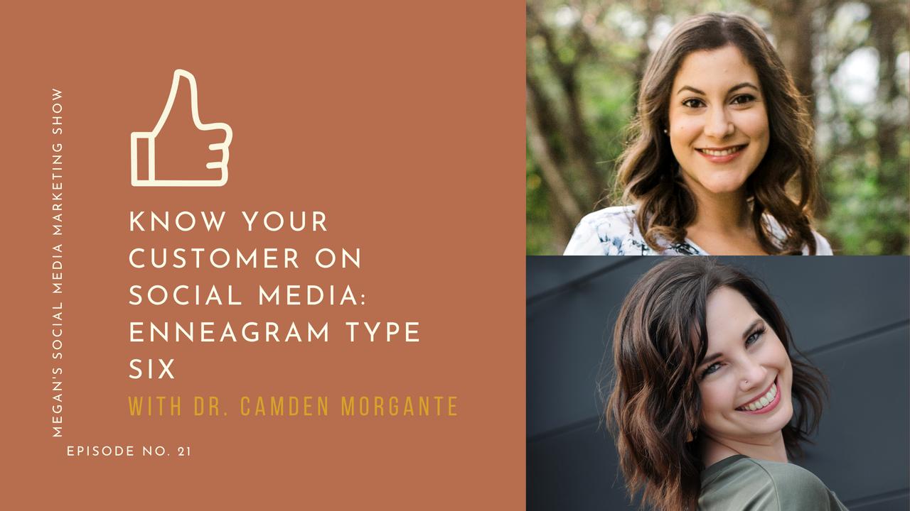 Megan's Social Media Marketing Show - episode 21 - Know Your Customer on Social Media: Enneagram Type Six