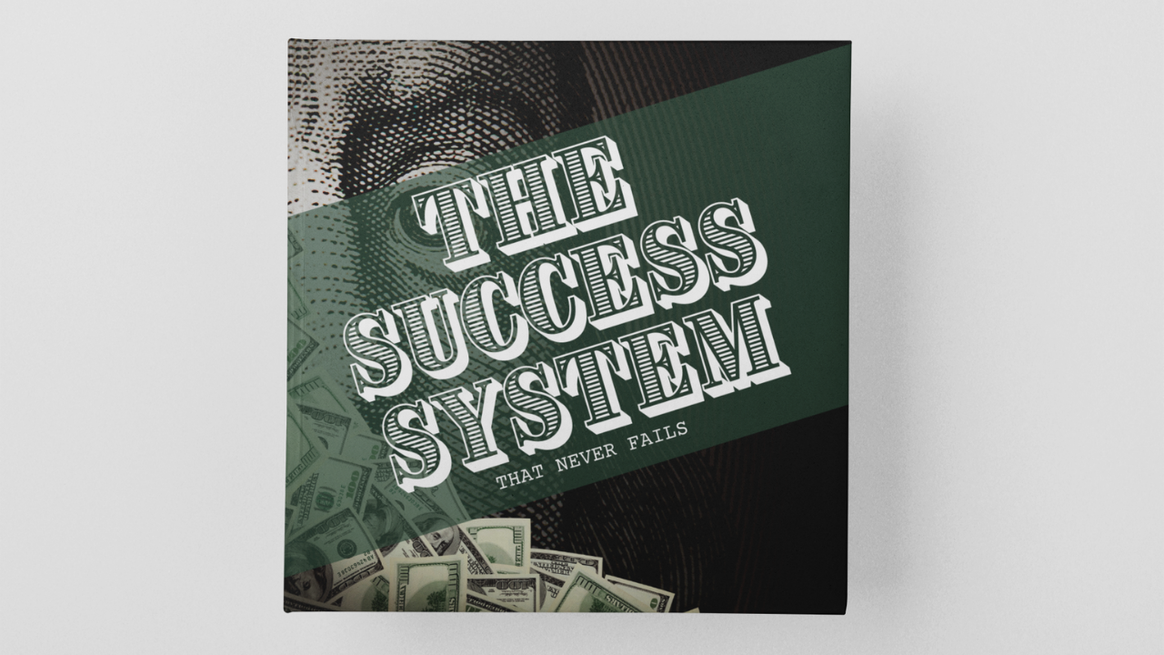 The Success System That Never Fails [W. Clement Stone's Secrets]