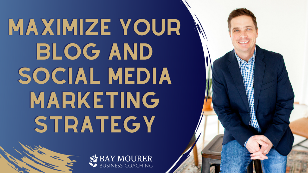 How to Maximize Your Blog and Social Media Marketing Strategy