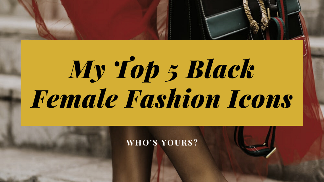 To celebrate black history month, Diamond Ariel looks at her top 5 black female fashion celebrity icons.