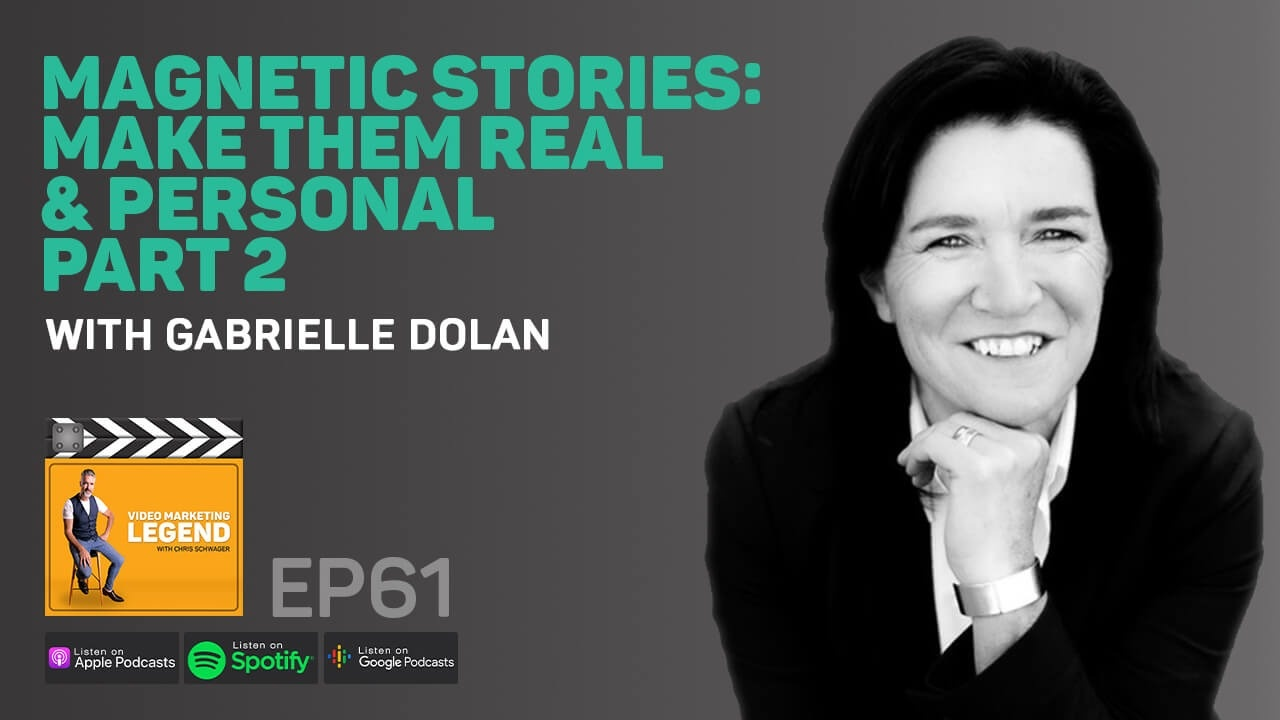 Magnetic Stories: Make Them Real & Personal with Gabrielle Dolan [Part 2] (Episode 61)