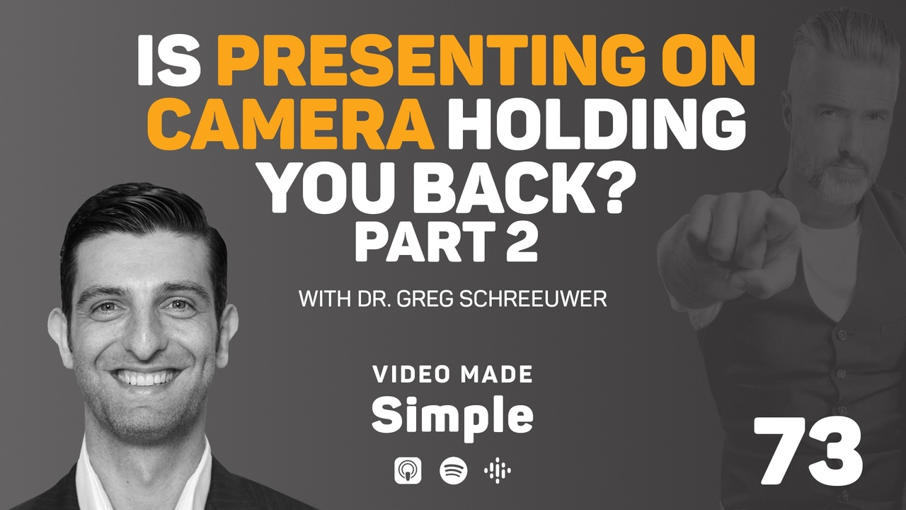 Is Presenting on Camera Holding You Back with Dr Greg Schreeuwer Part 2