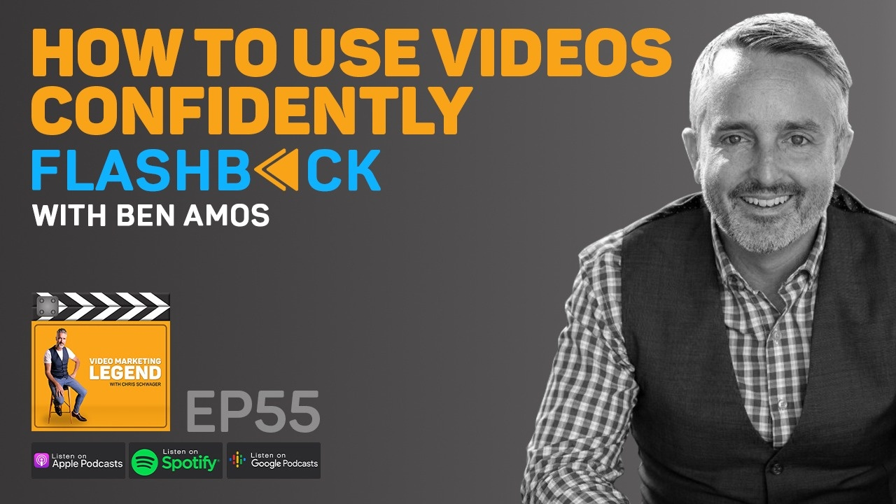 How to Use Videos Confidently - A Flash Back to Where it Began with Ben Amos (Episode 55)