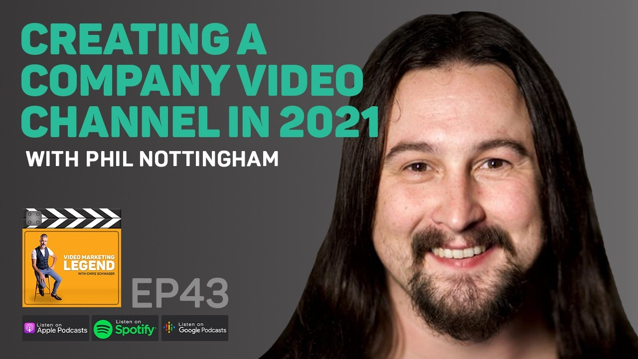 Creating a Company Video Channel in 2021 with Phil Nottingham (Episode 43)