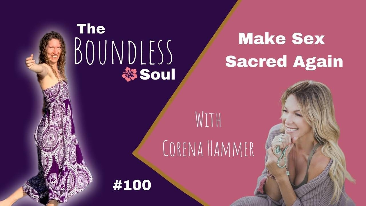 The Boundless Soul Podcast Episode 100 with Corena Hammer