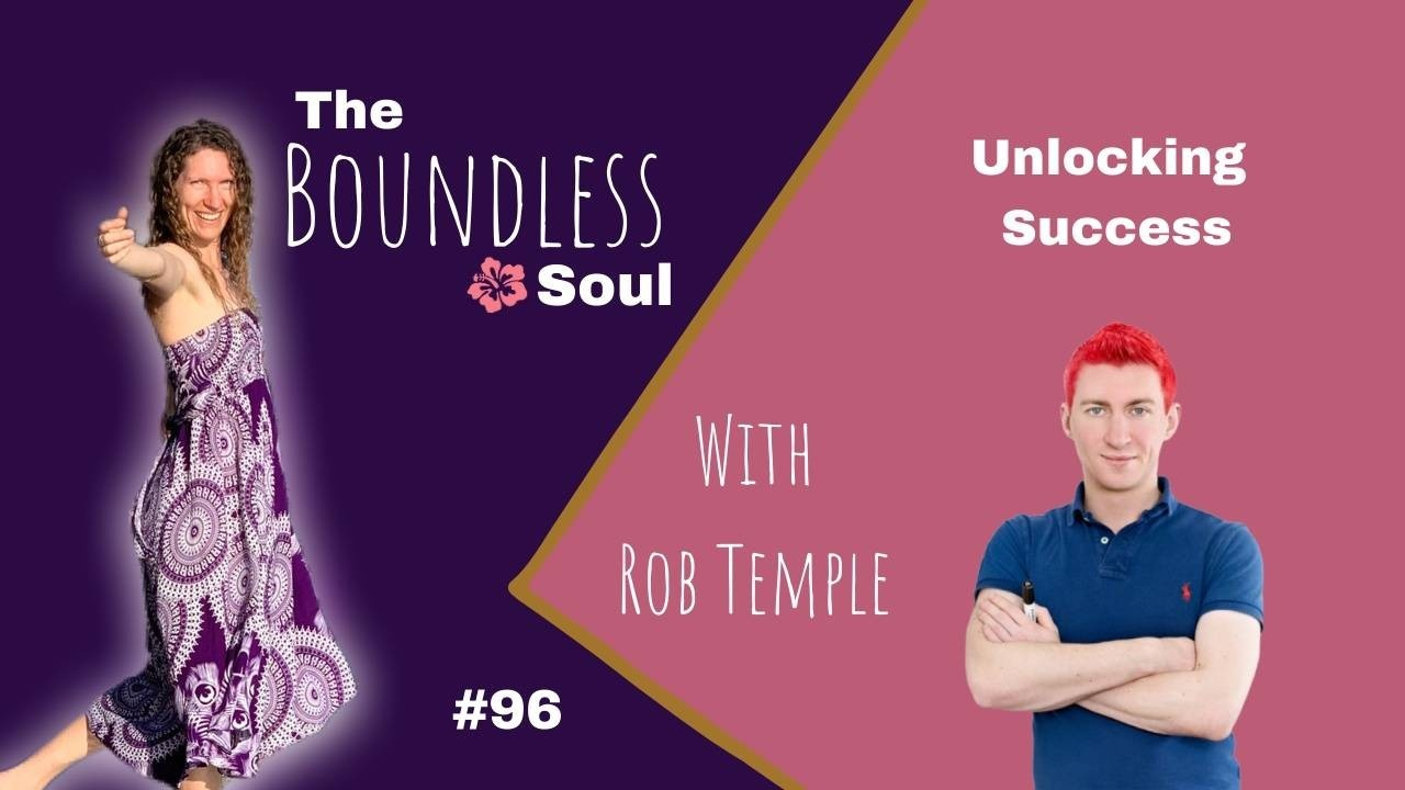 The Boundless Soul Podcast 96 with Rob Temple