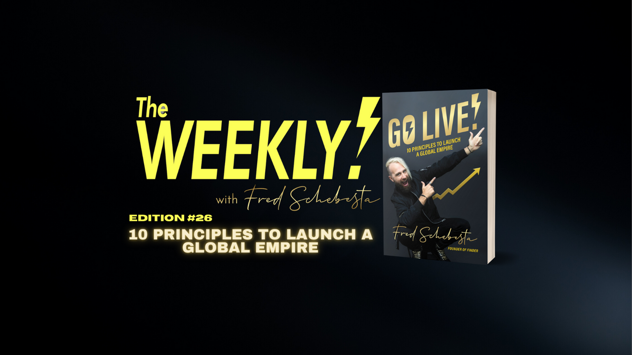 The Weekly with Fred Schebesta #26: 10 Principles to Launch a Global Empire