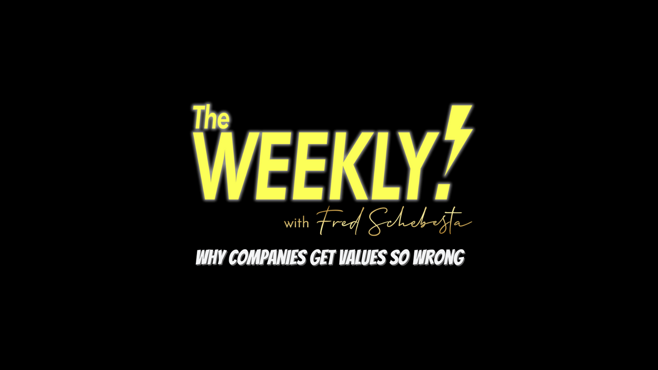 The Weekly with Fred Schebesta #14: Why Companies Get Values So Wrong