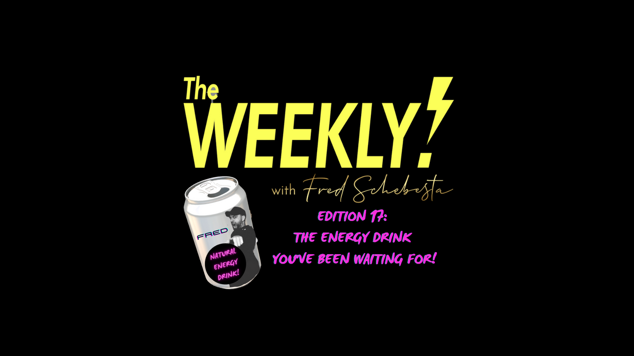 The Weekly with Fred Schebesta #17: Just landed: my new NATURAL energy drink! 💦
