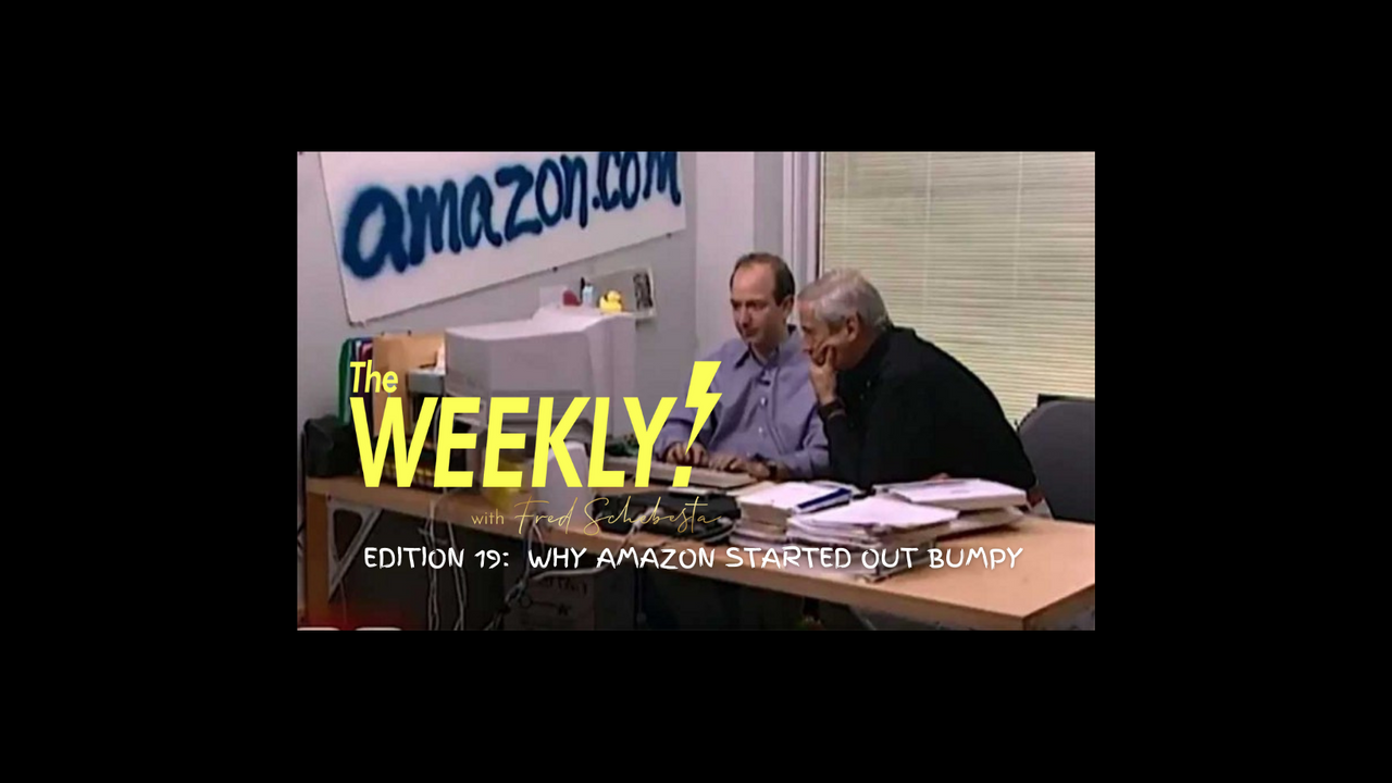 The Weekly with Fred Schebesta #19: Why Amazon started out bumpy