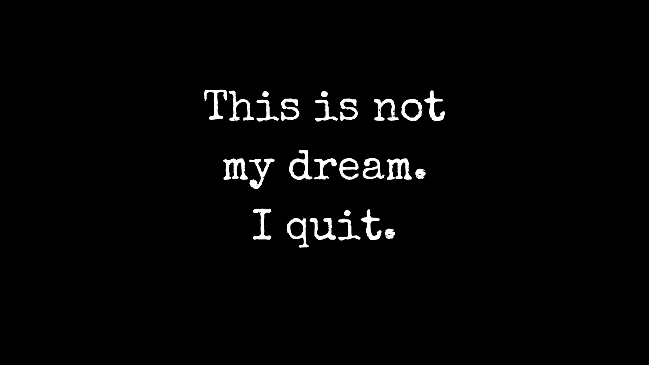The Weekly with Fred Schebesta #7: This is not my dream. I quit.