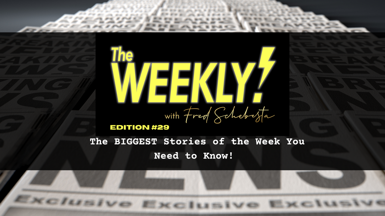 The Weekly with Fred Schebesta #29: The BIGGEST stories you need to know!