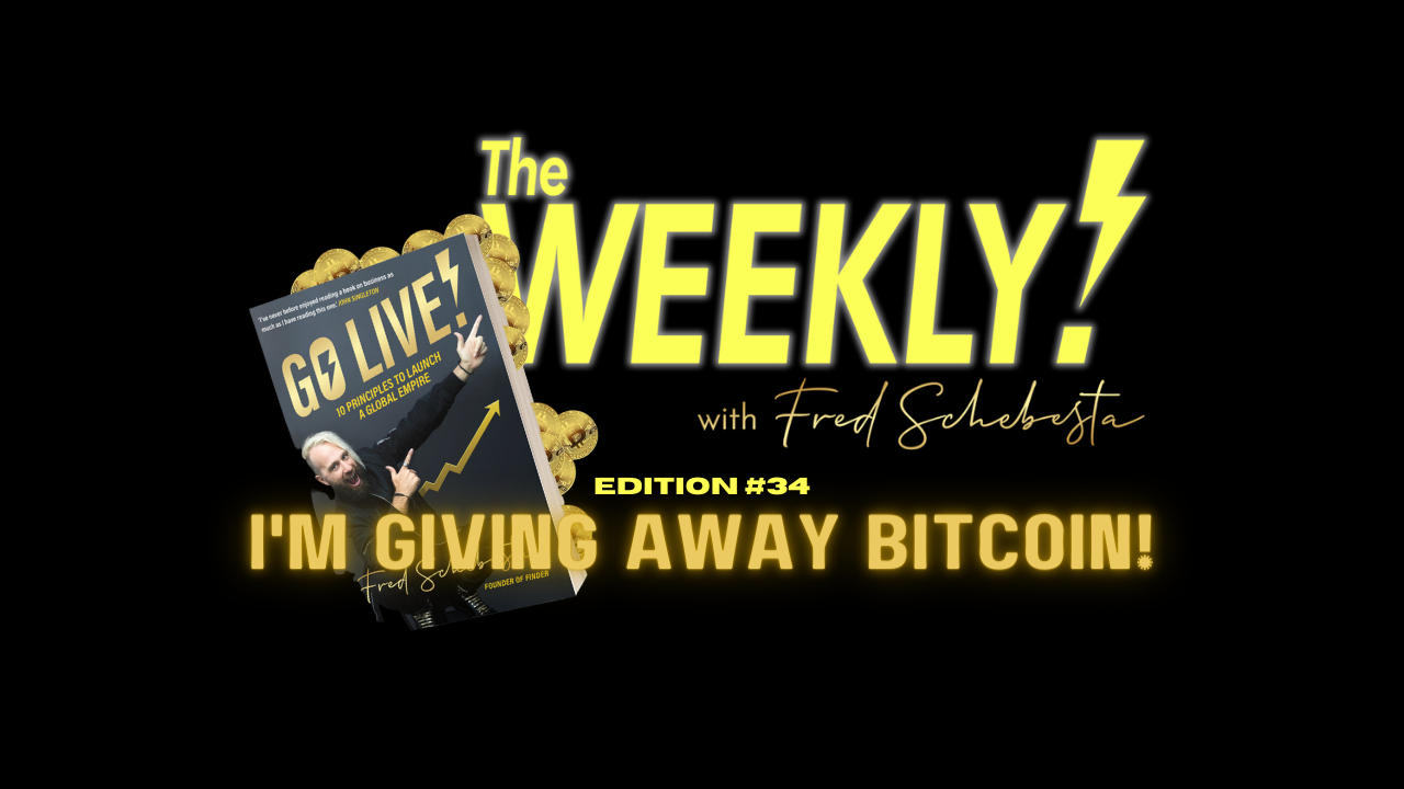 The Weekly with Fred Schebesta #34: I'm giving away Bitcoin!