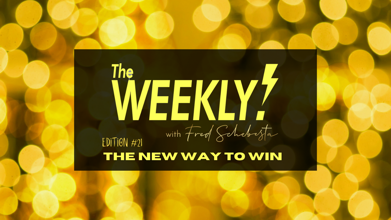 The Weekly with Fred Schebesta #21: This is the new way to win