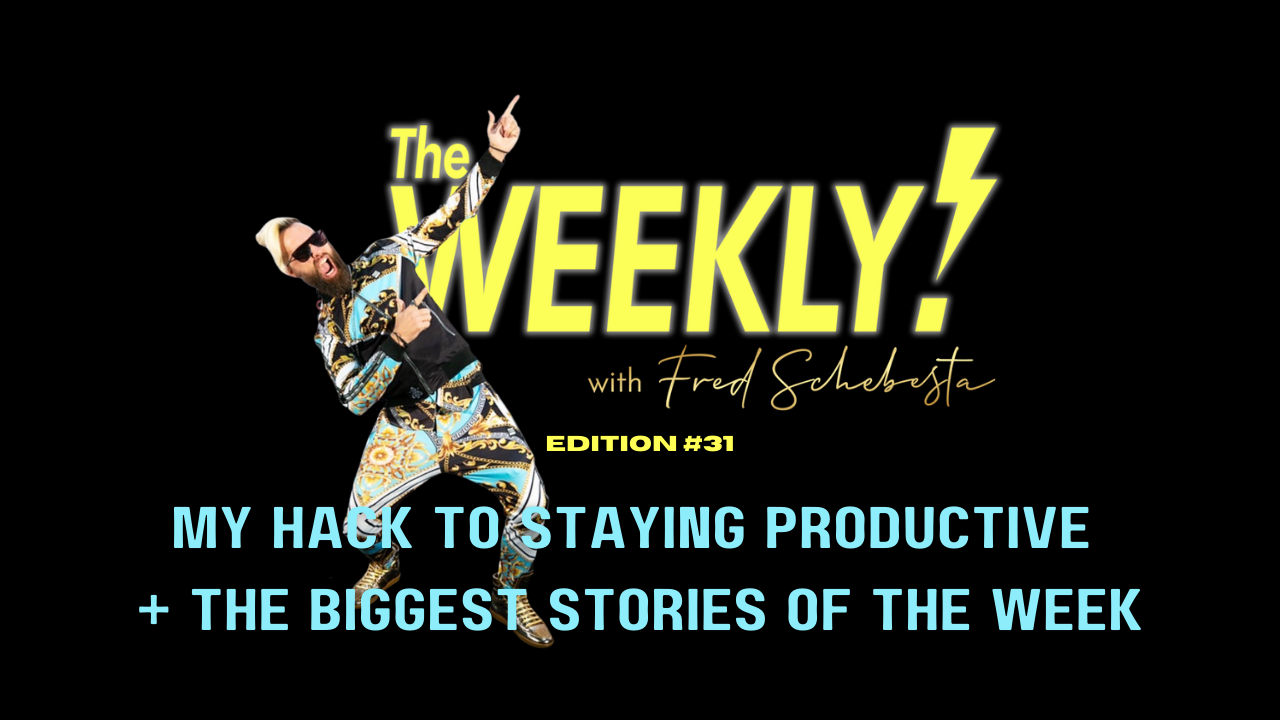 The Weekly with Fred Schebesta #31: 💡My Hack to Staying Productive + The Biggest Stories of the Week