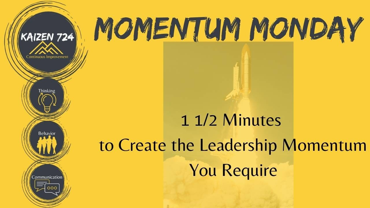 1 1/2 Minutes to Create the Leadership Momentum you Require