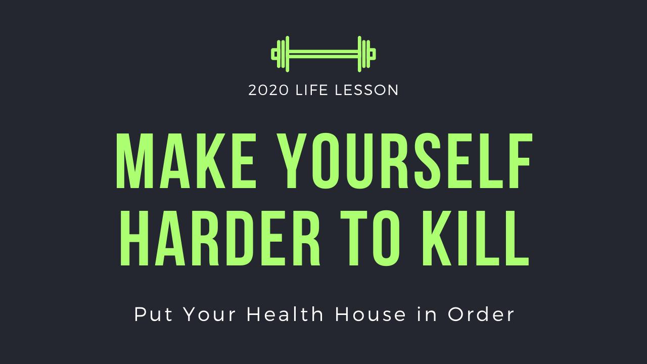 Make yourself harder to kill