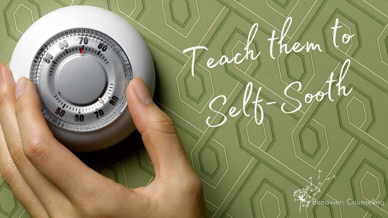 Teach them to Self-Sooth